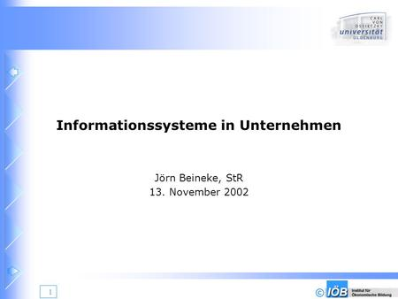© 1 Informationssysteme in Unternehmen Jörn Beineke, StR 13. November 2002.