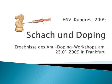 Ergebnisse des Anti-Doping-Workshops am 23.01.2009 in Frankfurt.