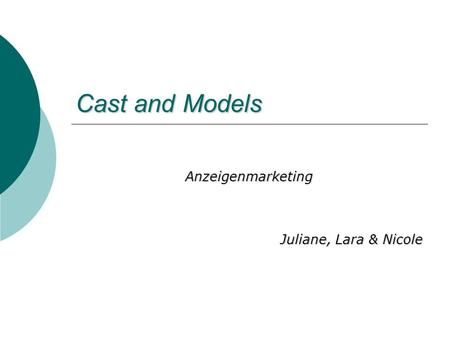 Cast and Models Anzeigenmarketing Juliane, Lara & Nicole.