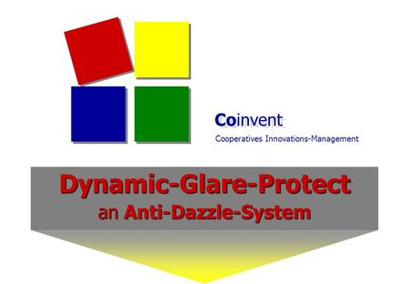 Coinvent Cooperatives Innovations-Management Dynamic-Glare-Protect an Anti-Dazzle-System.
