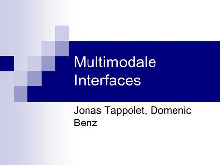 Multimodale Interfaces Jonas Tappolet, Domenic Benz.