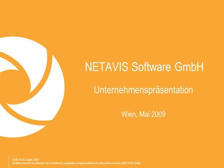 © NETAVIS GmbH, 2009 all rights reserved; in particular, but not limited to, exploitation or implementation only after written consent of NETAVIS GmbH.