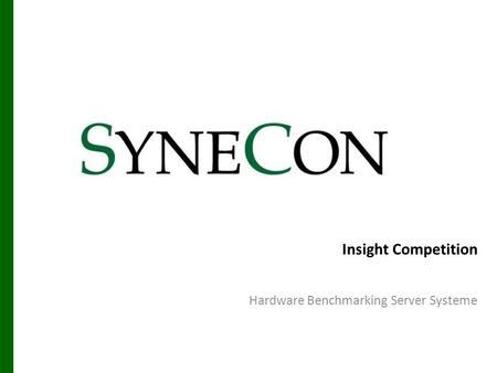 Insight Competition Hardware Benchmarking Server Systeme.