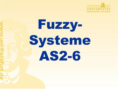 Fuzzy-Systeme AS2-6.