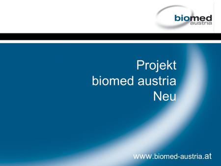 Projekt biomed austria Neu www. biomed-austria.at.