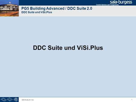 1 DDC Suite und Visi+ PG5 Building Advanced / DDC Suite 2.0 DDC Suite und ViSi.Plus DDC Suite und ViSi.Plus.