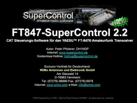 FT847-SuperControl © 1999 – 2003 by Peter Pfisterer, DH1NGP - all rights reserved, worldwide FT847-SuperControl 2.2 CAT Steuerungs-Software für den YAESU.