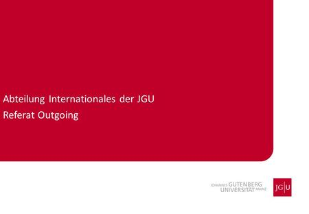 Abteilung Internationales der JGU Referat Outgoing.