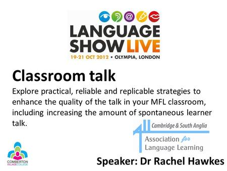 Classroom talk Explore practical, reliable and replicable strategies to enhance the quality of the talk in your MFL classroom, including increasing the.