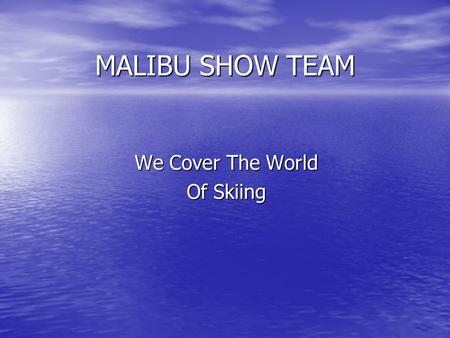 We Cover The World Of Skiing
