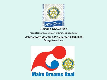 Service Above Self (Oberstes Motto von Rotary International überhaupt)
