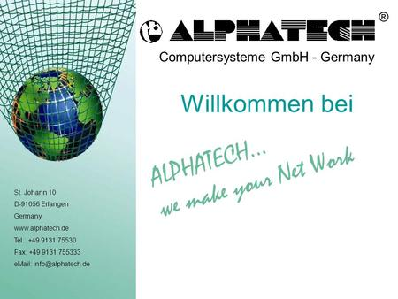 Computersysteme GmbH - Germany ® St. Johann 10 D-91056 Erlangen Germany  Tel.: +49 9131 75530 Fax: +49 9131 755333