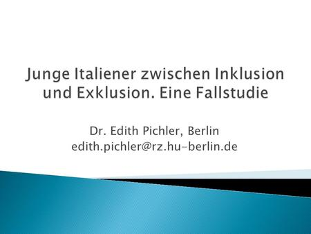 Dr. Edith Pichler, Berlin