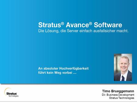 Timo Brueggemann Dir. Business Development Stratus Technologies.