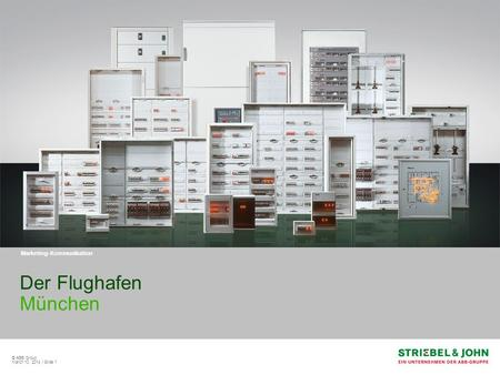 © ABB Group March 10, 2014 | Slide 1 Der Flughafen München Marketing-Kommunikation.
