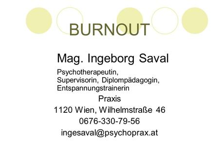 BURNOUT Mag. Ingeborg Saval