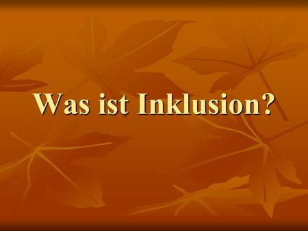 Was ist Inklusion?.