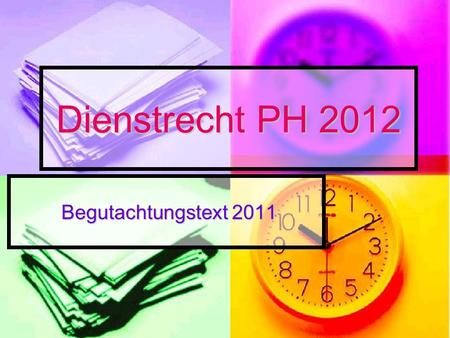Dienstrecht PH 2012 Begutachtungstext 2011 Begutachtungstext 2011.