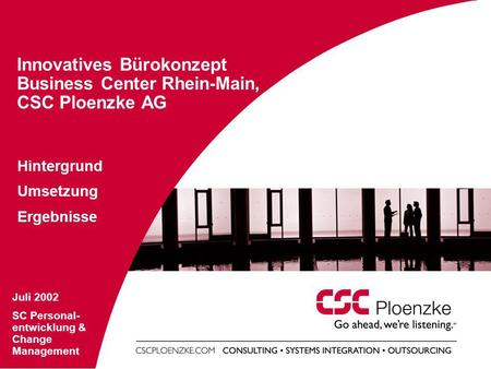 Innovatives Bürokonzept Business Center Rhein-Main, CSC Ploenzke AG