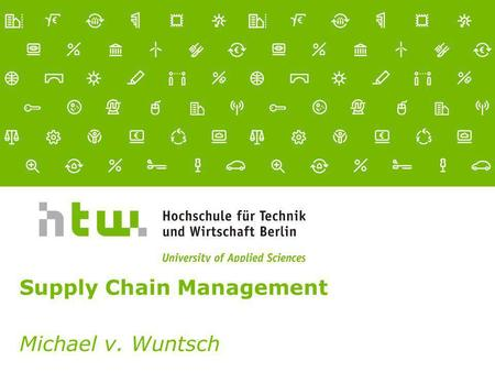 Referent · 11.03.2014 1 von xx Seiten Supply Chain Management Michael v. Wuntsch.