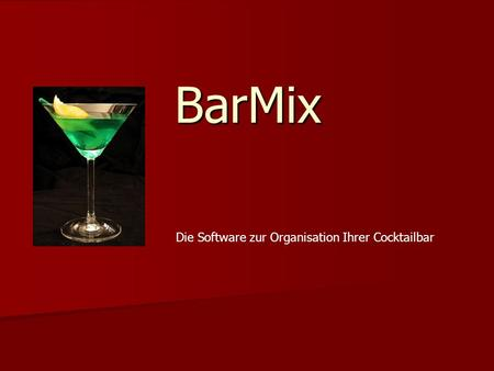 BarMix Die Software zur Organisation Ihrer Cocktailbar.