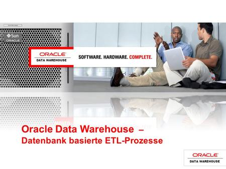 Oracle Data Warehouse – Datenbank basierte ETL-Prozesse DATA WAREHOUSE.