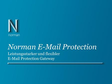 Norman E-Mail Protection Leistungsstarker und flexibler E-Mail Protection Gateway.