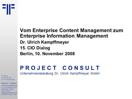 Dr. Ulrich Kampffmeyer 15. CIO Dialog Berlin, 10. November 2008