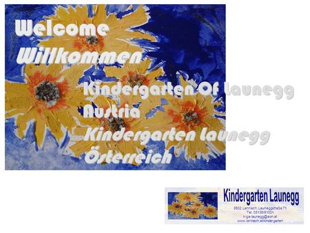 WelcomeWillkommen 8502 Lannach, Launeggstraße 71 Tel. 03136/81001  Kindergarten Of Launegg Austria Kindergarten.