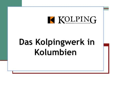 Das Kolpingwerk in Kolumbien