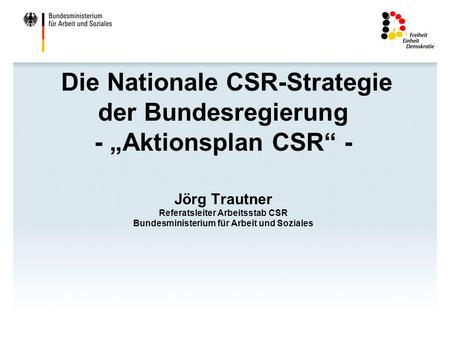 "Die Nationale CSR-Strategie der Bundesregierung - ""Aktionsplan CSR"" -"