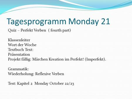Tagesprogramm Monday 21 Quiz – Perfekt Verben ( fourth part)