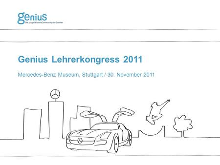 Genius Lehrerkongress 2011 Mercedes-Benz Museum, Stuttgart / 30. November 2011.