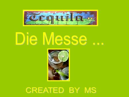 Die Messe ... CREATED BY MS.