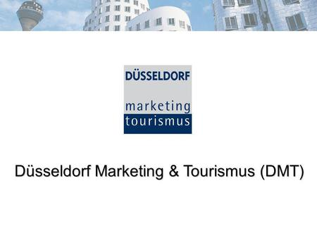 Düsseldorf Marketing & Tourismus (DMT). Das Team: Business Travel & Convention Service Sonja Killian Marion Klose Kathrin Badde Andrea Baule.