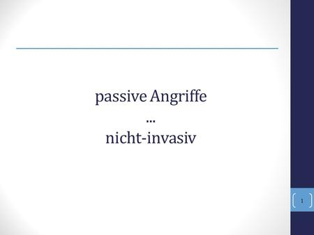 1 passive Angriffe... nicht-invasiv. Power Analysis (PA) - Simple Power Analysis (SPA) nur wenige (einzelne) Messungen - Differential Power Analysis (DPA)