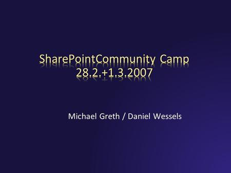 Michael Greth / Daniel Wessels. Entwicklung der SharePoint Technologie SharePoint Team Services 1.0 Content Management Server 2002 SharePoint Portal.