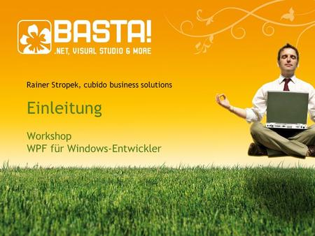 Einleitung Workshop WPF für Windows-Entwickler Rainer Stropek, cubido business solutions 1.