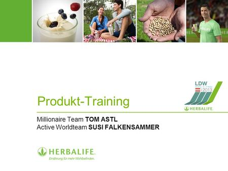 Produkt-Training Millionaire Team TOM ASTL Active Worldteam SUSI FALKENSAMMER.