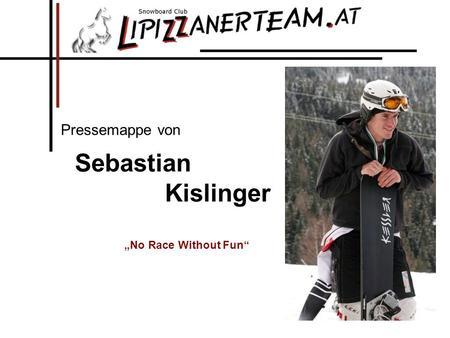 Sebastian Kislinger Pressemappe von No Race Without Fun.