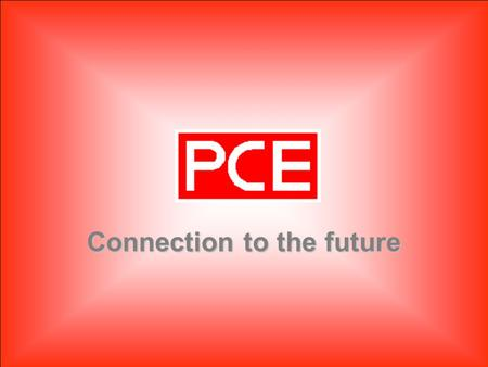 www.pcelectric.at Connection to the future PC Electric Ges.m.b.H.