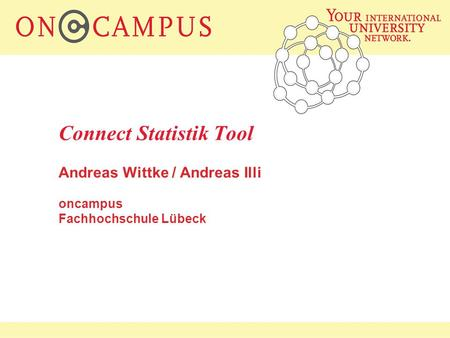 Connect Statistik Tool Andreas Wittke / Andreas Illi oncampus Fachhochschule Lübeck.