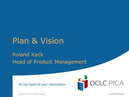 Plan & Vision Roland Keck Head of Product Management.