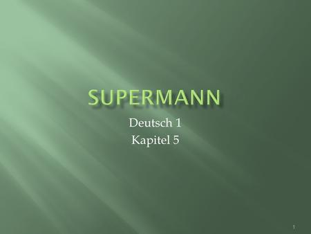 Supermann Deutsch 1 Kapitel 5.