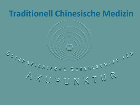 Traditionell Chinesische Medizin. Akupunktur Phytotherapie Diätetik Tai Qi Qi Gong Tuina Feng Shui.
