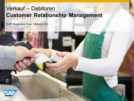 INTERN Verkauf – Debitoren Customer Relationship Management SAP Business One, Version 9.0.