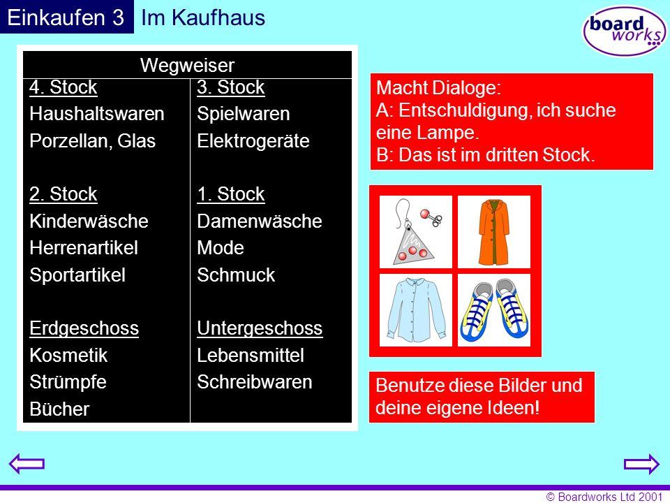 © Boardworks Ltd 2001 Probleme! Mach Dialoge mit deinem Partner oder deiner Partnerin! Einkaufen 4
