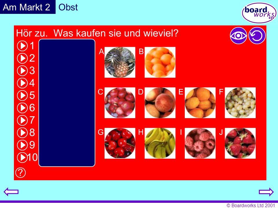 © Boardworks Ltd 2001 Gemüse ChampignonsKohlKarottenErbsen BohnenKartoffelnBlumenkohl Am Markt 3