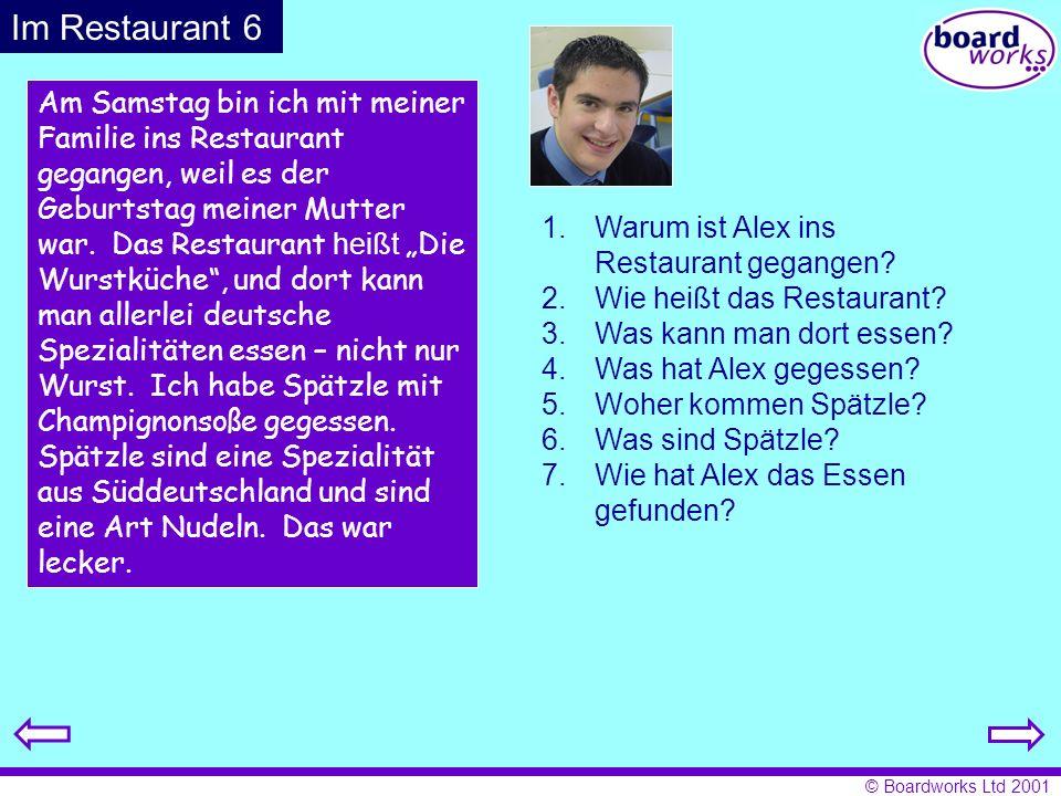 © Boardworks Ltd 2001 Wann bist du das letzte Mal ins Restaurant gegangen.