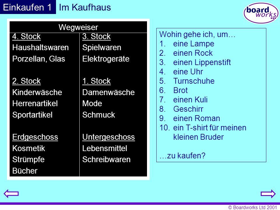 © Boardworks Ltd 2001 Grammatik: um…..zu Look at the following sentence: Ich gehe in den dritten Stock, um eine Lampe zu kaufen.